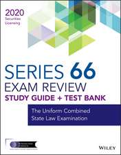 Wiley Series 66 Securities Licensing Exam Review 2020 + Test Bank: The Uniform Combined State Law Examination
