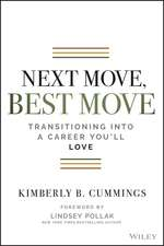 Next Move, Best Move: Transitioning Into a Career You′ll Love