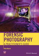 Forensic Photography: A Practitioner′s Guide