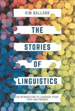 The Stories of Linguistics: An Introduction to Language Study Past and Present