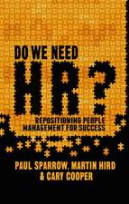 Do We Need HR?: Repositioning People Management for Success
