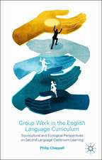 Group Work in the English Language Curriculum: Sociocultural and Ecological Perspectives on Second Language Classroom Learning