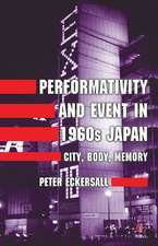 Performativity and Event in 1960s Japan: City, Body, Memory
