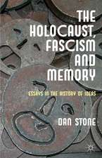 The Holocaust, Fascism and Memory: Essays in the History of Ideas