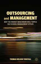 Outsourcing and Management: Why the Market Benchmark Will Topple Old School Management Styles