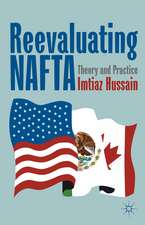 Reevaluating NAFTA: Theory and Practice