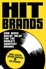 Hit Brands: How Music Builds Value for the World's Smartest Brands