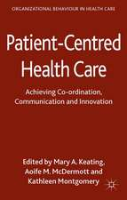 Patient-Centred Health Care: Achieving Co-ordination, Communication and Innovation