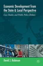 Economic Development from the State and Local Perspective: Case Studies and Public Policy Debates
