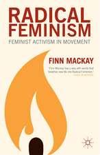 Radical Feminism: Feminist Activism in Movement
