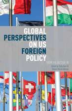 Global Perspectives on US Foreign Policy: From the Outside In