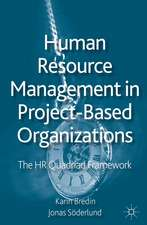 Human Resource Management in Project-Based Organizations: The HR Quadriad Framework