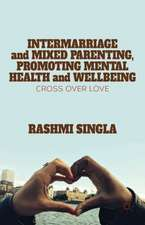 Intermarriage and Mixed Parenting, Promoting Mental Health and Wellbeing: Crossover Love