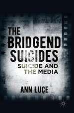 The Bridgend Suicides: Suicide and the Media