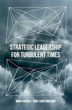 Strategic Leadership for Turbulent Times