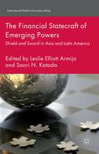 The Financial Statecraft of Emerging Powers: Shield and Sword in Asia and Latin America