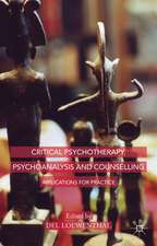 Critical Psychotherapy, Psychoanalysis and Counselling: Implications for Practice