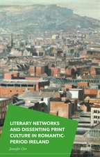 Literary Networks and Dissenting Print Culture in Romantic-Period Ireland