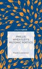 Phillis Wheatley's Miltonic Poetics