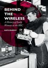 Behind the Wireless: A History of Early Women at the BBC