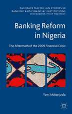 Banking Reform in Nigeria: The Aftermath of the 2009 Financial Crisis