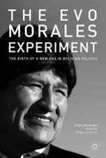 The Evo Morales Experiment : The Birth of a New Era in Bolivian Politics