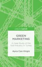 Green Marketing: A Case Study of the Sub-Industry in Turkey