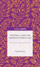 Football and the Women's World Cup: Organisation, Media and Fandom