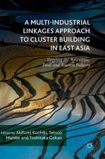 A Multi-Industrial Linkages Approach to Cluster Building in East Asia: Targeting the Agriculture, Food, and Tourism Industry