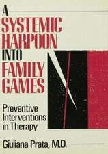 A Systemic Harpoon Into Family Games:  Preventive Interventions in Therapy