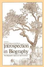 Introspection in Biography:  The Biographer's Quest for Self-Awareness