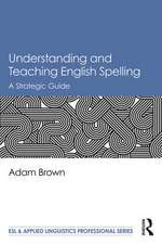 Understanding and Teaching English Spelling