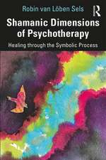 Shamanic Dimensions of Psychotherapy