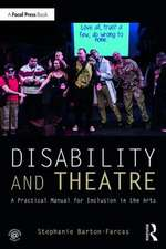 Disability and Theatre: A Practical Manual for Inclusion in the Arts