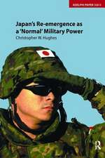 Japan's Re-emergence as a 'Normal' Military Power