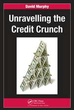 UNRAVELLING THE CREDIT CRUNCH