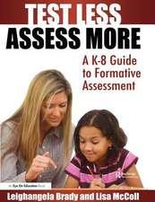 Test Less Assess More