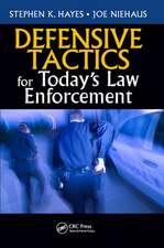 Defensive Tactics for Today's Law Enforcement