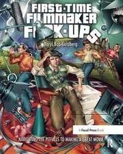 First-Time Filmmaker F*#^-ups