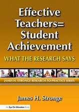 Effective Teachers=Student Achievement