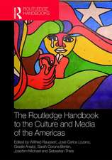 Routledge Handbook to the Culture and Media of the Americas