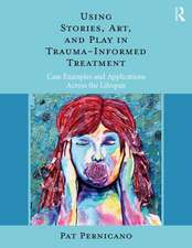 Using Stories, Art, and Play in Trauma-Informed Treatment
