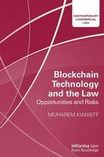 Blockchain Technology and the Law: Opportunities and Risks