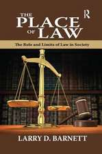 THE PLACE OF LAW THE ROLE AND LIMI