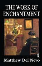 THE WORK OF ENCHANTMENT