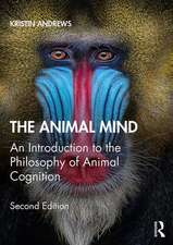 The Animal Mind: An Introduction to the Philosophy of Animal Cognition