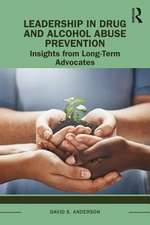 Leadership in Drug and Alcohol Abuse Prevention