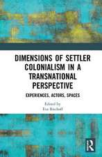 Dimensions of Settler Colonialism in a Transnational Perspective