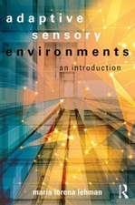Adaptive Sensory Environments