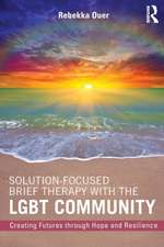 Solution-Focused Brief Therapy with the Ldbt Community:  Creating Futures Through Hope and Resilience